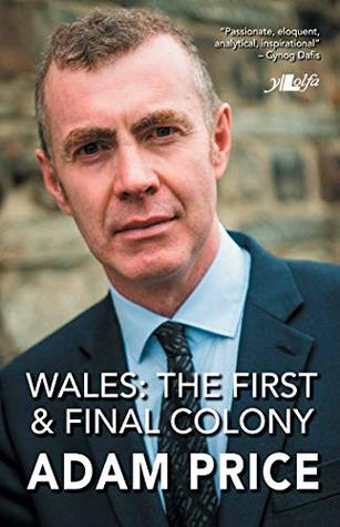 Wales: The First & Final Colony