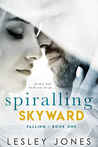 Spiralling Skyward: Falling (Contradictions, #1)
