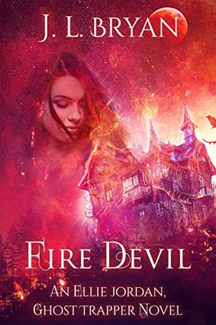 Fire Devil (Ellie Jordan, Ghost Trapper #11)