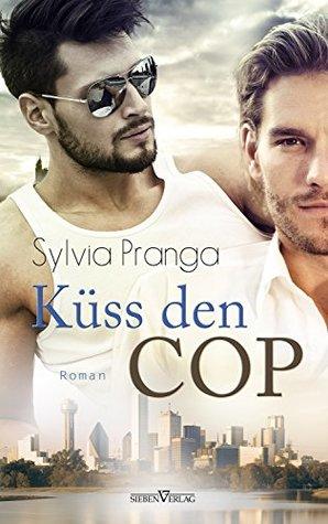 Küss den Cop by Sylvia Pranga