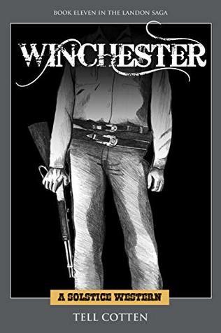 Winchester (The Landon Saga Book 11)