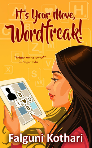 It's Your Move, Wordfreak! by Falguni Kothari