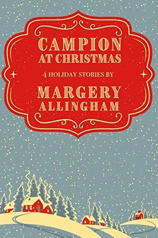 Campion at Christmas: 4 Holiday Stories