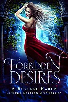 Forbidden Desires: A Reverse Harem Limited Edition Anthology