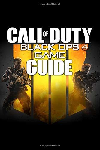 Call of Duty: Black Ops 4 Game Guide: Walkthroughs, Tutorials, Tips, Tricks and Secrets