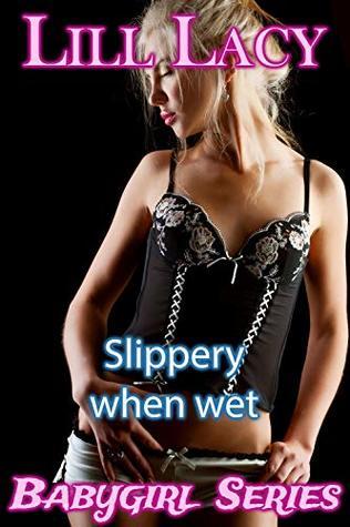 Slippery When Wet (Babygirl Series)