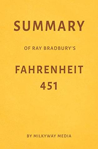Summary of Ray Bradbury's Fahrenheit 451 by Milkyway Media