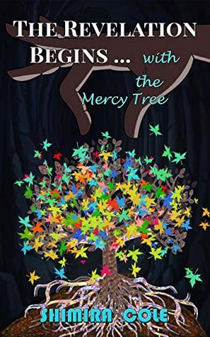 The Revelation Begins ...: The Mercy Tree