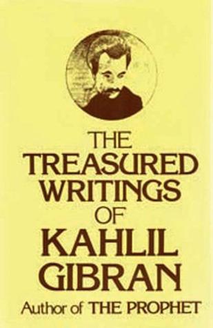 The Treasured Writings of Khalil Gibran