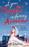 Not Your Knight in Shining Armour (Royal Weddings #3)