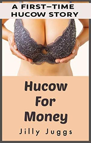 Hucow for Money: A First-Time Hucow Story