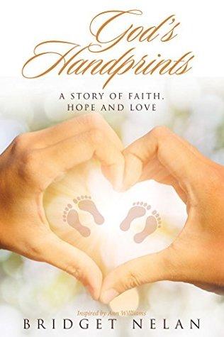 God'S Handprints: A Story of Faith, Hope and Love