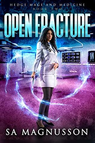 Open Fracture (Hedge Mage and Medicine, #2)
