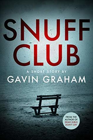 Snuff Club: A disturbing quick thriller (Short Stories)