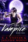 The Last Vampire: Book Two (The Last Vampire, #2)
