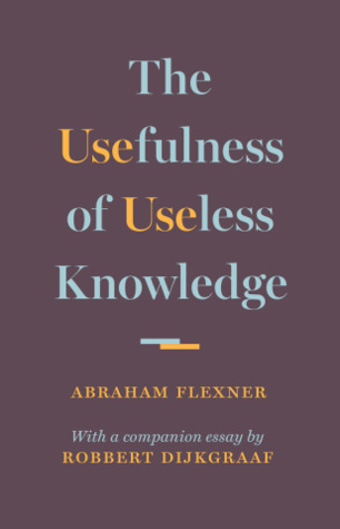 The Usefulness of Useless Knowledge