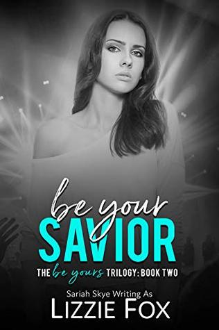 Be-Your-Savior-The-Be-Yours-Trilogy-Book-2-by-Lizzie-Fox
