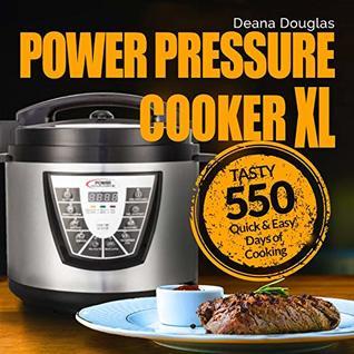 Power Pressure Cooker XL Cookbook: Tasty 550 Quick & Easy Days of Cooking: Power Pressure Cooker XL Top Recipes: Christmas Recipes: Electric Pressure Cooker Cookbook: 5-Ingredient Cookbook