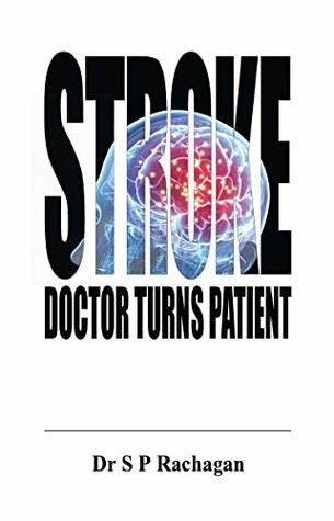 STROKE: DOCTOR TURNS PATIENT