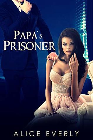 Papa's Prisoner