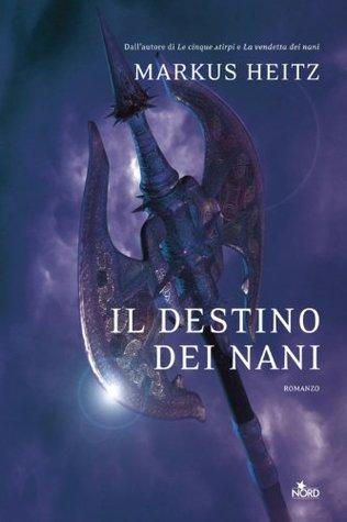 Il destino dei nani: La saga dei nani 4 (Narrativa Nord Vol. 1)