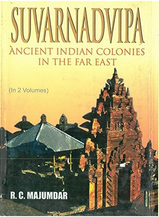 Suvarnadvipa: Ancient Indian Colonies In The Far East (Cultural History),Vol.2