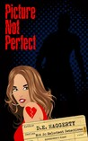 Picture Not Perfect (The Not So Reluctant Detectives, #2)