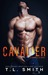 Cavalier (Crimson Elite, #1) by T.L. Smith