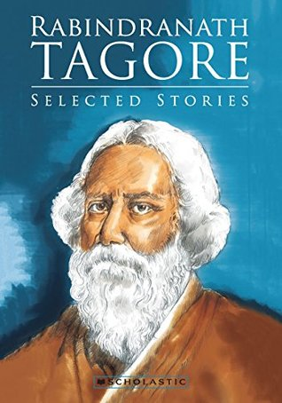 Rabindranath Tagore: Selected Stories