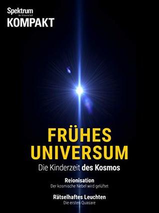 Spektrum Kompakt - Frühes Universum: Die Kinderzeit des Kosmos