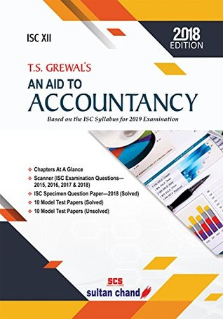 T.S. Grewal's an Aid to Accountancy - ISC XII