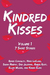 Kindred Kisses Volume 1 by Renee Conoulty