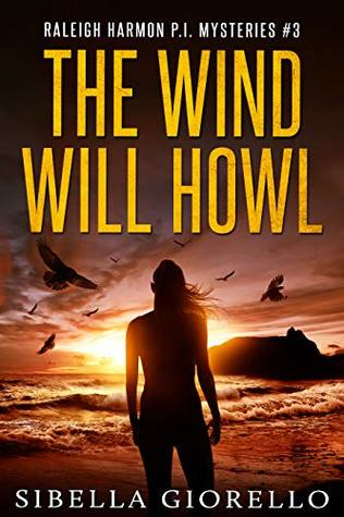The Wind Will Howl (Raleigh Harmon PI Mysteries #3)