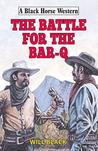 Battle for the Bar-Q (Black Horse Western)