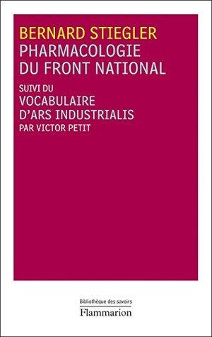 Pharmacologie du Front national: suivi du vocabulaire d'ars indistrualis (Bibliotheque des Savoirs)