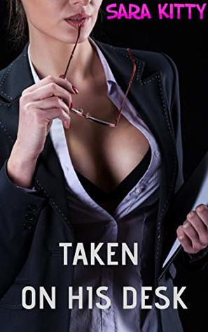 Taken On His Desk: First Time Taboo with the Man Of the House (No Stopping Now Book 1)