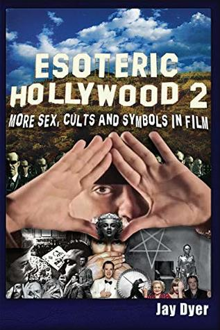 Esoteric Hollywood II: More Sex, Cults & Symbols in Film