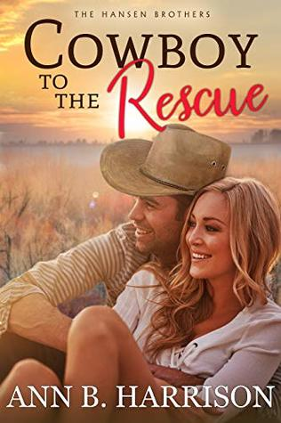 Cowboy to the Rescue by Ann B. Harrison