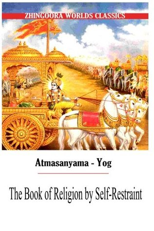 Atmasanyama Yog The Book of Religion by Self-Restraint