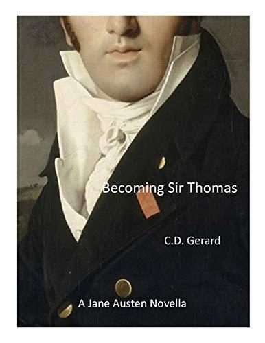 Becoming Sir Thomas: A Jane Austen Novella