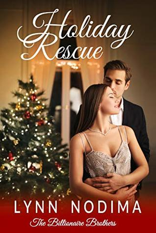 Holiday Rescue: A Clean Billionaire Romance (The Billionaire Brothers Book 1)
