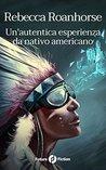Un'autentica esperienza da nativo americano