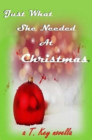 Just What She Needed At Christmas: A Holiday Novella