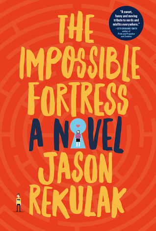 The Impossible Fortress by Jason Rekulak