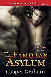The Familiar Asylum