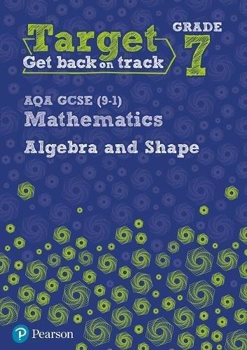 Target Grade 7 AQA GCSE (9-1) Mathematics Algebra and Shape Workbook (Intervention Maths)