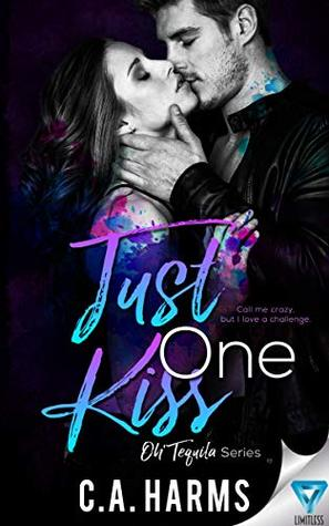 Just One Kiss by C.A. Harms