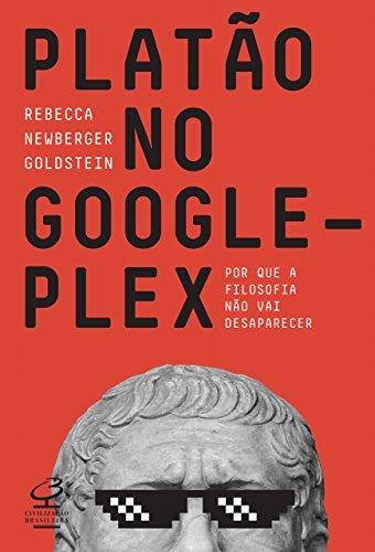 Platão no Googleplex: Por que a filosofia não vai desaparecer