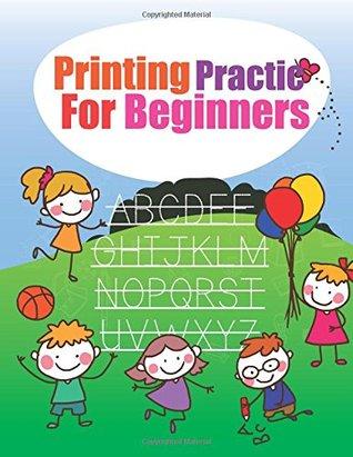 Printing Practice For Beginners: Beginning Cursive, Grades 1, printing workbook for kids