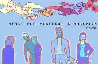 mercy for murder(s): in brooklyn